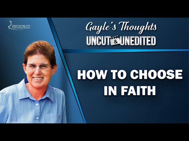 How to choose in faith | EP30