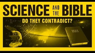 ✔ SCIENCE And The BIBLE, Do They Contradict???