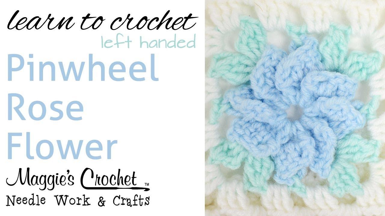 010 Learn How To Crochet Pinwheel Rose Afghan Left Handed Youtube