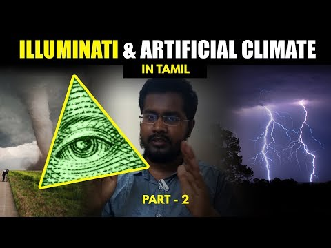 இல்லுமினாட்டி | Illuminati & Artificial Climate | HAARP | Weather War | Part 2