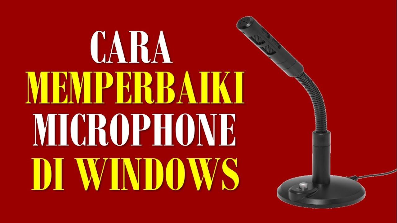 cara memperbaiki mikrofon yang tidak berfungsi atau tidak bunyi di windows 10