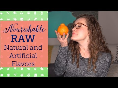 Are Natural Flavors Better Than Artificial? | Nourishable Raw Episode 6