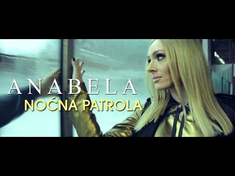 Anabela - Nocna patrola - (Official Video 2015) HD