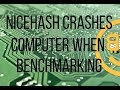 NiceHash Miner Freezes My Computer When Benchmarking