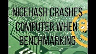 NiceHash Miner Freezes My Computer When Benchmarking