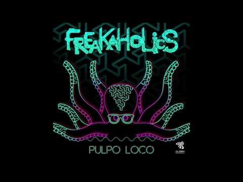 FreaKaholics - Pulpo Loco (Original Mix)