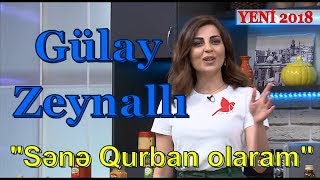 Gülay Zeynallı - Sənə Qurban olaram 2018