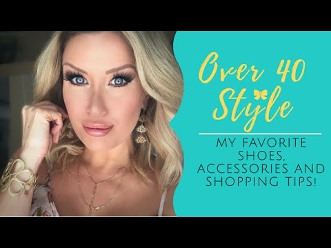 Over 40 Style: My Favorite Shoes, Accessories and  Shopping Tips!