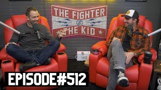 The Fighter and The Kid - Episode 512