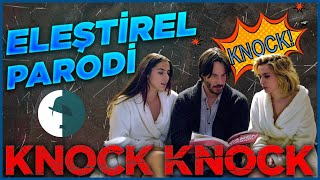 Knock Knock - Eleştirel Parodi