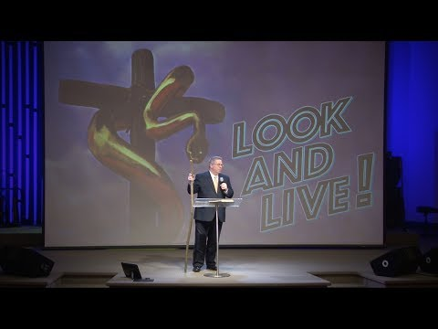 Look and Live! – Pastor Raymond Woodward