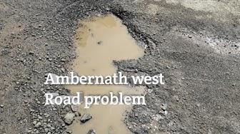 Ambernath west Road  problem part 1