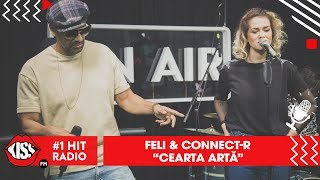 Feli feat. Connect-R - Cearta Arta (Live @ Kiss FM)