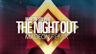Repeat youtube video Martin Solveig -  The Night Out (Madeon Remix)