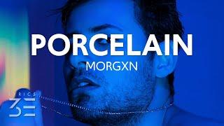 morgxn - PORCELAIN (Lyrics)