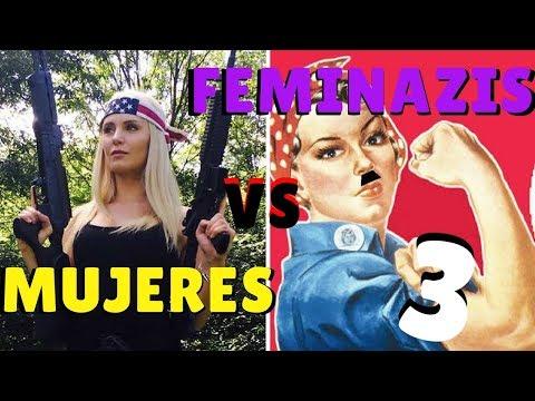 Feminazis vs Mujeres 3 RECOPILACIÓN