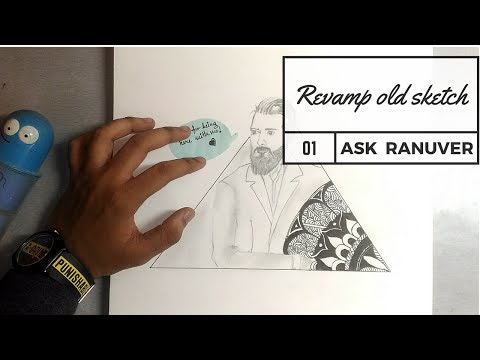 Revamp Your Old Sketches| Ask Ranuver| Episode-1