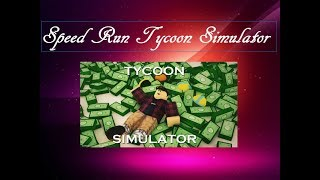 | ROBLOX| SPEED RUN TYCOON SIMULATOR?| GETTING 100 TYCOON LEVEL| REBIRTHING