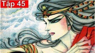 Nữ Hoàng Ai Cập Tập 45: Vùng Đất Dữ (Bản Siêu Nét)