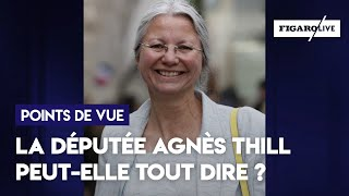 PMA : la députée LaREM Agnès Thill peut-elle tout dire ?