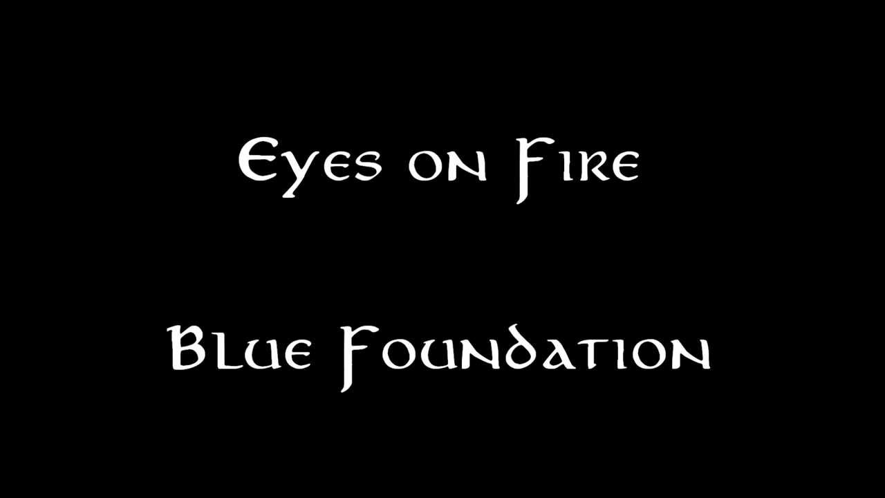 Blue Foundation - Eyes on Fire - YouTube