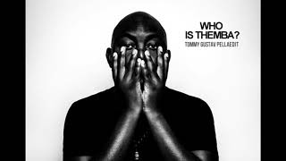 THEMBA - WHO IS THEMBA?  (Tommy Gustav Pellaedit)
