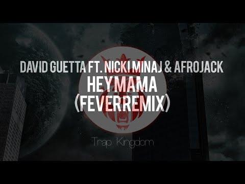david-guetta-ft.-nicki-minaj-&-afrojack---hey-mama-(fever-remix)