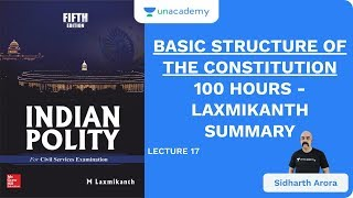 L17: Basic Structure of The Constitution | 100 Hours - Laxmikanth Summary | UPSC | Sidharth Arora