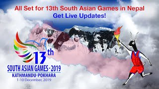 13th South Asian Games (SAG) in Nepal - Overview, Schedules and Participating Nations
