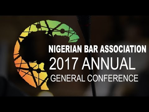 2017 NIGERIAN BAR ASSOCIATION CONFERENCE 24/08/2017