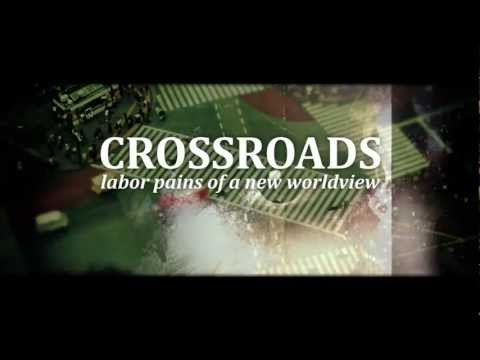 Crossroads: Labor Pains of a New Worldview   FULL MOVIE