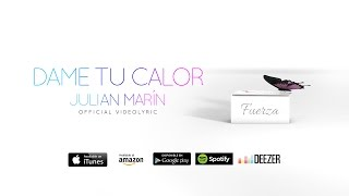 Dame tu calor - Julian Marin (Lyric Video)