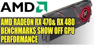 amd radeon rx 470 rx 480 benchmarks leak   insane performance value for money