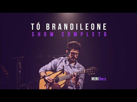 Tó Brandileone - Ao Vivo em São Paulo - MINIDocs®
