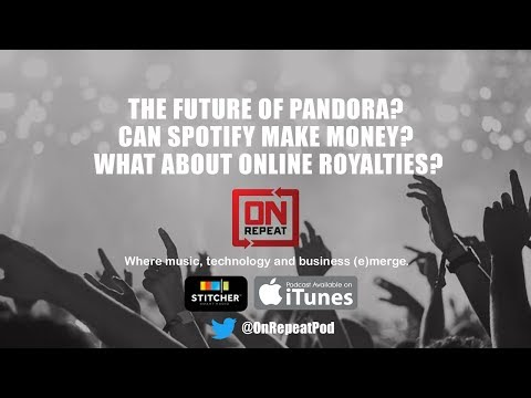 Pandora CEO Steps Down, Spotify's Profitability & Artist Royalties  - OnRepeat (EP001) Mp3