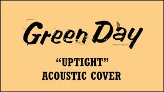 Green Day - Uptight (Acoustic Cover)