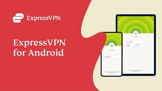 Get ExpressVPN for Android