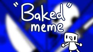 Low effort Baked meme ft. My OC Shank (Read description)