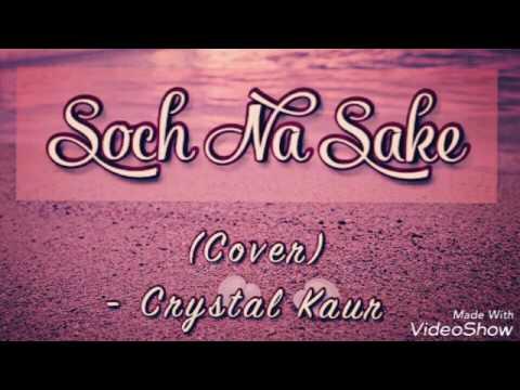 Soch Na Sake | Female Cover | Crystal Kaur