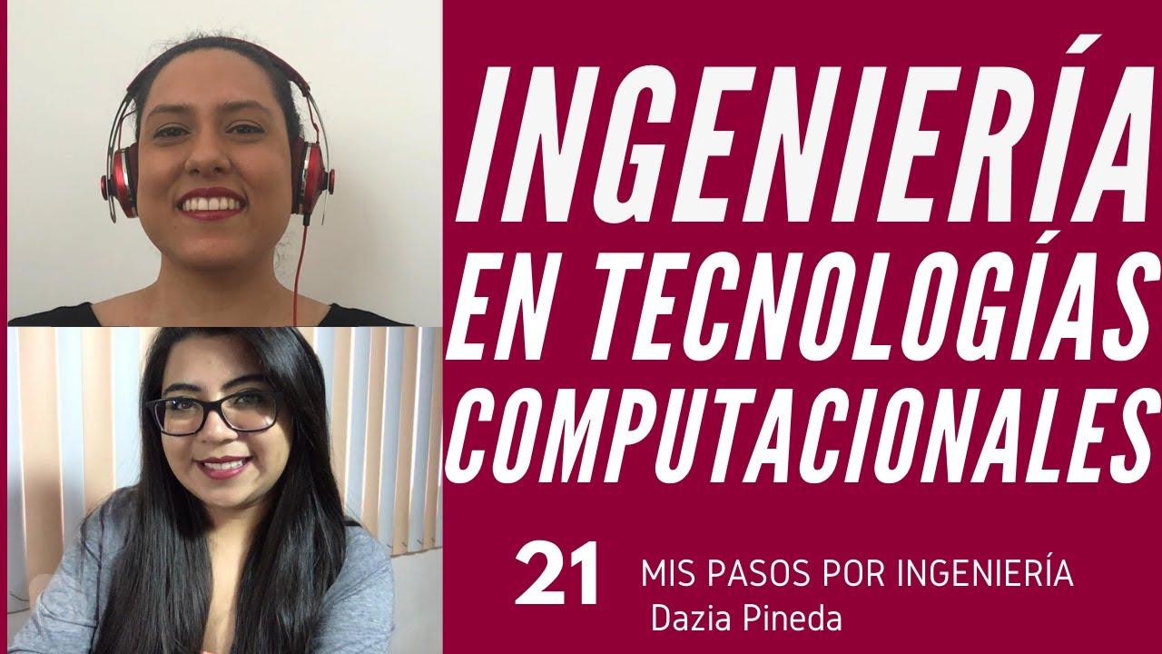 INGENIERÍA EN TECNOLOGÍAS COMPUTACIONALES | Episodio 21 Dazia Pineda