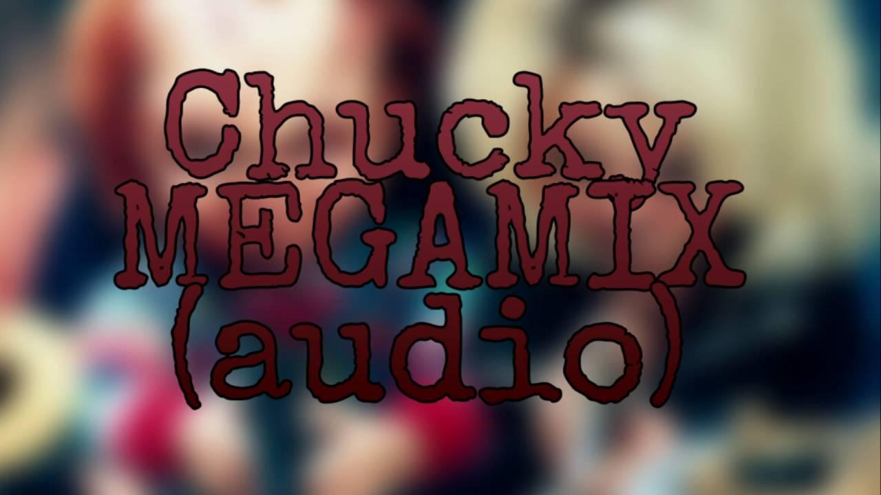 Download Chucky: MEGAMIX [Wanna play?..] audio