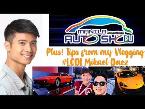 Manila International Auto Show 2018 Plus! Tips from my Vlogging #LODI Mikael Daez