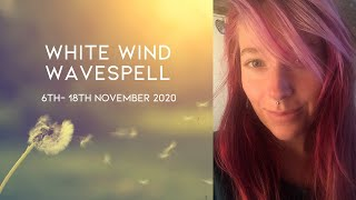 Honest Expression - 2020 Mayan Dreamspell Astrology – 6th November – White Wind Wavespell