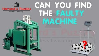 "Amazing puzzle to check your IQ???........try finding the ""faulty Machine"" - Puzzle 5"