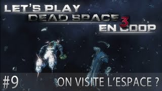 Dead Space 3 Coop - Episode 9 : ON VISITE L
