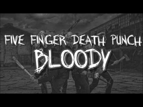 Five Finger Death Punch - Bloody Lyrics