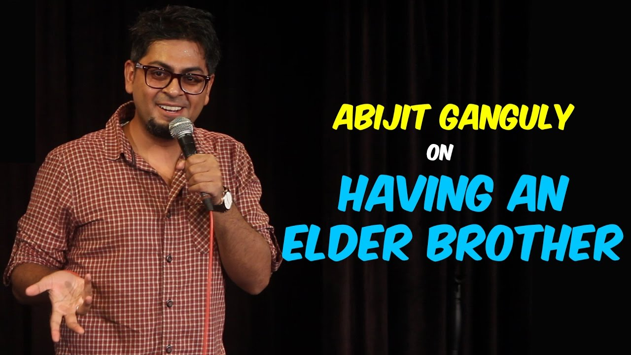 Having an Elder Brother | Stand-up Comedy by Abijit Ganguly
