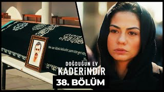 Doğduğun Ev Kaderindir | 38. Bölüm
