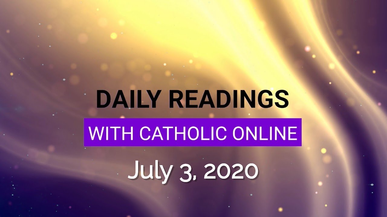 Daily Reading for Friday, July 3rd, 2020 HD