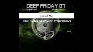 Deep friday 07 Guen.B Mix 8-4-2016